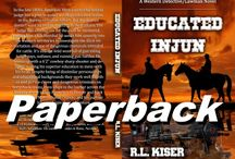 """Educated Injun / A fun tale of an Indian US Marshal and his 6'2"""" cowboy partner against clever criminals in the old west."""
