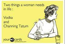 Channing Tatum is my life