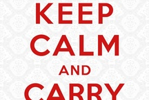 Keep Calm and Carry On / by InGallery.com