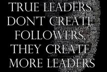 "Leadership / ""A leader is one who knows the way, goes the way, and shows the way.""  John C. Maxwell"