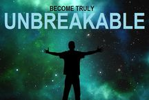 Unbreakable / Be so empowered that you know how to get back-up quickly after life's challenges knock you about.