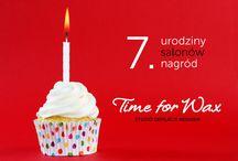 7 urodziny Time for Wax / powoli zaczynamy świętować..
