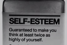 Self-esteem / Being true to you! / by Lee Mays