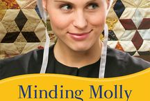 Minding Molly / Book 3, inspired by A Midsummer Night's Dream, in my Courtships of Lancaster County series