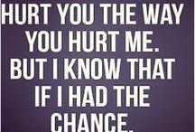 I hurt - because of you.