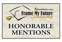 Honorable Mentions - 2015 Frame My Future Scholarship Contest / View the 32 Honorable Mentions from the 2015 Frame My Future #Scholarship Contest. These 32 entrants will receive a custom Frame My Future certificate to recognize their achievement! / by Church Hill Classics / diplomaframe.com