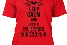 KEEP CALM & LOVE FRENCH BULLDOG T-Shirt / by Mary Kane