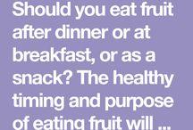 fruits..breakfast, snack or just one fruit before dinner..