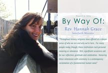 Interview with @By Way Of Blog / By Way Of Blog collects stories of origin, ritual, and journey to provide thoughtful portraits of authentic, daring and creative women.  http://www.bywayofblog.com/rev-hannah-grace