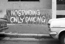 Dance Like No One's Watchin' / by Meghan Elizabeth