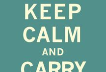 keep calm series / by Erika Vieira