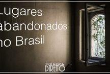Lugares abandonados no Brasil / Lugares lindos e esquecidos espalhados pelo Brasil