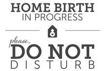 Our Home Birth / by Britanee Lilly