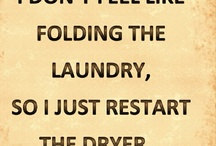 Perfect Laundry Room Signs / Hate doing laundry? Here are some signs that explain your feelings.