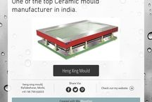 Heng Xing mould pvt ltd. / Manufacturing Ceramic mould