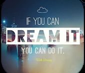 if you can dream of it.. you can do it