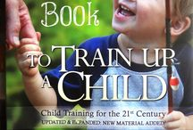 To Train Up a Child / This board will be my teaching from the book with this name written by Michael and Debi Pearl. We are commanded to raise our children in the nurture and the admonition of the Lord so this is what we must do!