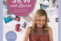 Learn to Sew with Lauren - her very own book! / My debut book Learn to Sew with Lauren, published September 1st 2014 by Mitchell Beazley. For everyone who wants to learn from scratch, brush of on skills or get some fresh inspiring ideas.