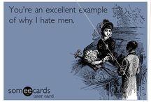 I Hate Men / Self explanatory gurly...