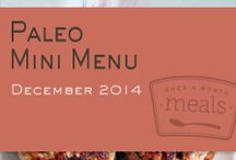 Paleo Mini December 2014 Menu / Stock up on the well loved and easy dinners featured in our Paleo Mini December 2014 Menu to help make your evening mealtimes less stressful this holiday season. / by Once A Month Meals