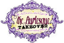 The Burlesque Takeover / by Sweetie Bird