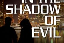 In the Shadow of Evil / In the Shadow of Evil is a romantic suspense story about how love can overshadow even the darkest obsession.