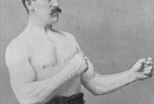 Overly manly man / by Bruce Osslund