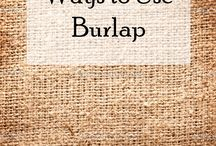 Burlap It! / by Hollie Welch