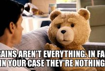 Ted Sayings / Funny sayings guaranteed to brighten up any ones day.
