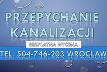 Udrażnienie rur, tel, 504-746-203, przepychanie toalet, kanalizacji, Wrocław, cennik. / Czyszczenie kanalizacji sprężyną mechaniczną udrażnianie kanalizacji, brodzików, zlewów, wanien, muszli klozetowej, rur kanalizacyjnych obejmuje między innymi przepychanie zlewów. Odtykanie zatkanych toalet, udrażnianie pisuarów, przetykanie odpływu w wannie i brodziku. Cennik tel. 504-746-203. Wrocław. Oleśnica, Trzebnica, Czernica, Siechnice, Bielany Wrocławskie, Jelcz Laskowice, Oława, Długołęka, Dobroszyce, Kamieniec Wrocławski usuwanie awarii hydraulicznych, przepychanie rur, odpływów.