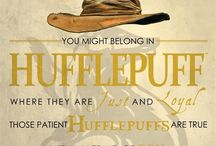 Hufflepuff / You might belong in Hufflepuff, Where they are just and loyal, Those patient Hufflepuffs are true And unafraid of toil;