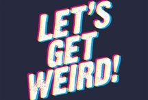 the weirdness of life