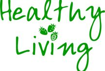 Healthy Living / Health is wealth. Eat healthy, be healthy.