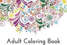 Coloring for Grownups / Reclaim the joy of childhood by coloring
