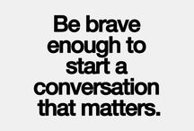 Brave quotes! / Other people's thoughts on being Brave!