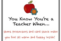 Teacher? Yes, I am!!!! / by Rajean Long