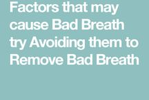"""Remove Bad Breath in minute   Know the real cause of Halitosis / Know the best, proven and effective way to Remove Bad Breath or commonly called """"Stinking Halitosis"""" by Doctors. Be knowledgeable enough to know what causes it to stink, so that it will be treated properly to avoid and remove that foul stinking smell."""