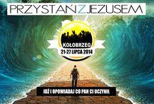 Przystań z Jezusem 2014 / Ogólnopolska inicjatywa ewangelizacyjna  Kołobrzeg 21-27.07.2014