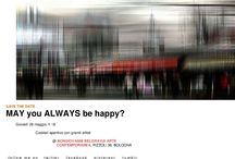 MAY you ALWAYS be happy? / mostra alla Bongiovanni Belgravia_contemporary & modern art gallery