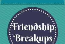 Friendship Breakups / Posts, quotes, and advice about letting go and moving on after a broken friendship.