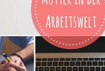 Mama sein und Arbeiten / Vereinbarkeit von Familie und Beruf, Erfahrungsberichte, Home Office, Life Hacks, Zeitmanagement. #mamablogger #elternblogger