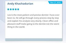 Patients' Reviews - Glendale Dentist / Read what our satisfied patients have to say about Dr. Leo Aghajanian, our dentist in Glendale.