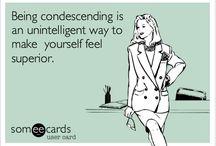 Condescend Much