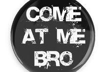 Broisms Buttons / Funny Buttons - Custom Buttons - Promotional Badges - Broisms Pins - Wacky Buttons