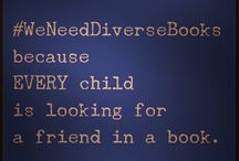 Support and Love for the #WNDB Campaign / A compilation of pins, pictures, quotes, and material from supporters of the #WeNeedDiverseBooks hastag and campaign.