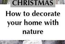 Christmas decoration ideas / How to make your home feel festive and full of Christmas cheer with rustic decorating ideas inspired by nature, the countryside and the outdoors.