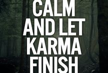 Karma !! / What goes around, comes around!!!