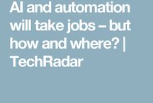 Future: Automation & Robots / The future of work: Automation, AI and Robotics.