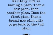 Military life / Navy spouse.... Still early in the game, but can relate to so many of these already. Loving it all the way though.