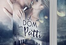 A Dom for Patti / Releasing June 16 2015 from Evernight Publishing When a fleeting encounter with a handsome stranger ignites Patti's repressed loneliness, she has to admit she longs for the love of a sensual Dom. Luck is on her side when she goes out for the evening and meets delicious Cameron in The Club—but is he all that he appears to be? Cameron's overwhelming attraction to Patti is tested when she inexplicably fails to show up for a date —just what is going on and will they ever get together?